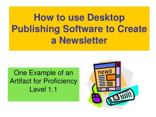 How to use Desktop Publishing Software to Create a Newsletter