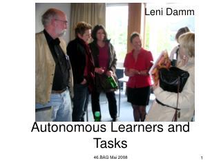 Autonomous Learners and Tasks