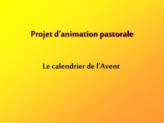 Projet d animation pastorale