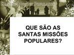 QUE S O AS SANTAS MISS ES POPULARES