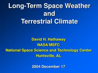 Long-Term Space Weather and Terrestrial Climate