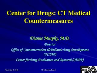 Center for Drugs: CT Medical Countermeasures