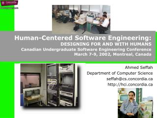 Human-Centered Software Engineering: DESIGNING FOR AND WITH HUMANS  Canadian Undergraduate Software Engineering Conferen