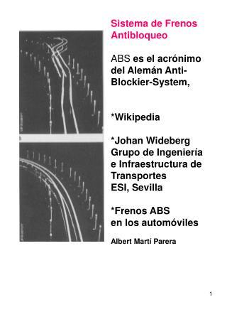 Sistema de Frenos Antibloqueo   ABS es el acr nimo del Alem n Anti-Blockier-System,    Wikipedia  Johan Wideberg Grupo d