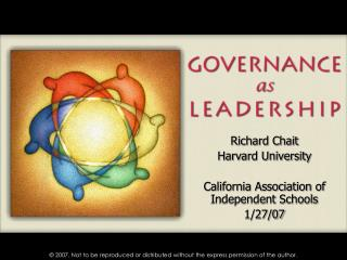 Richard Chait Harvard University  California Association of Independent Schools 1