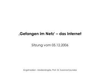 Gefangen im Netz    das Internet