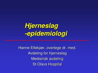 Hjerneslag         -epidemiologi