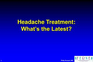 Headache Treatment:  What s the Latest