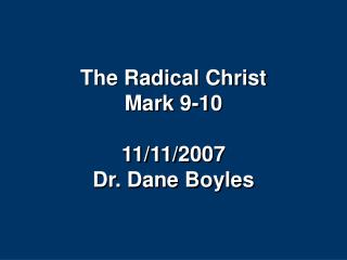 The Radical Christ Mark 9-10  11