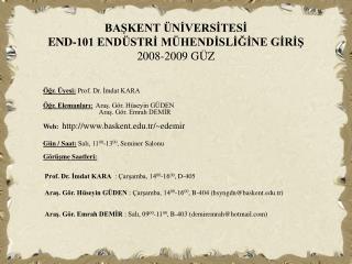 BASKENT  NIVERSITESI END-101 END STRI M HENDISLIGINE GIRIS 2008-2009 G Z