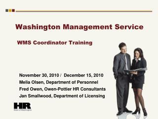 Washington Management Service    WMS Coordinator Training