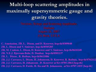 Multi-loop scattering amplitudes in maximally supersymmetric gauge and gravity theories.