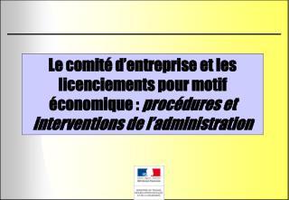 Le comit  d entreprise et les licenciements pour motif  conomique : proc dures et interventions de l administration