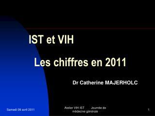 IST et VIH     Les chiffres en 2011