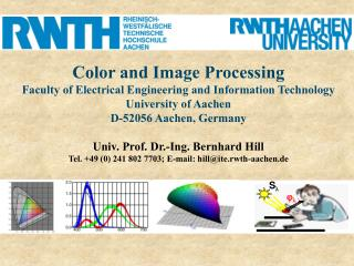 Color and Image Processing Faculty of Electrical Engineering and Information Technology University of Aachen D-52056 Aac