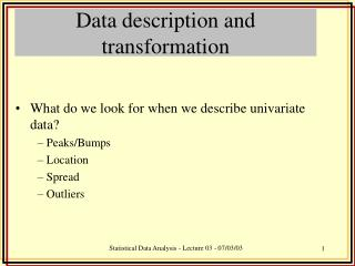 Data description and transformation