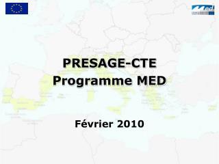 PRESAGE-CTE  Programme MED    F vrier 2010
