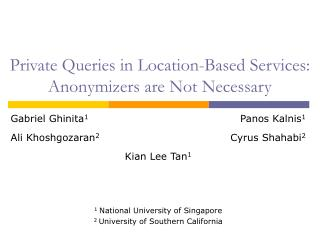 Private Queries in Location-Based Services: Anonymizers are Not Necessary