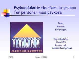 Psykoedukativ fleirfamilie-gruppe for personer med psykose
