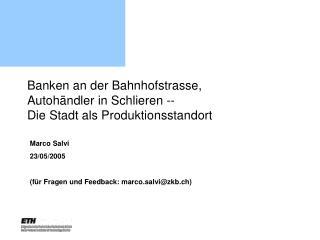 Banken an der Bahnhofstrasse,  Autoh ndler in Schlieren -- Die Stadt als Produktionsstandort