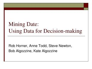 Mining Date: Using Data for Decision-making