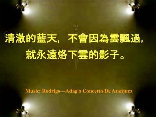 Music: Rodrigo Adagio Concerto De Aranjuez