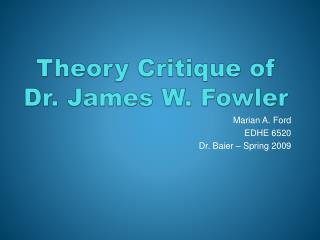 Theory Critique of  Dr. James W. Fowler