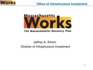 Jeffrey A. Simon           Director of Infrastructure Investment