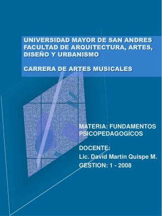 UNIVERSIDAD MAYOR DE SAN ANDRES FACULTAD DE ARQUITECTURA, ARTES, DISE O Y URBANISMO  CARRERA DE ARTES MUSICALES