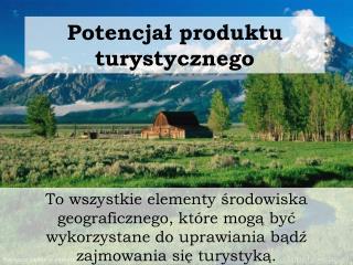 Potencjal produktu turystycznego