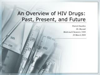 An Overview of HIV Drugs: Past, Present, and Future