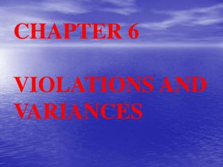 CHAPTER 6  VIOLATIONS AND VARIANCES