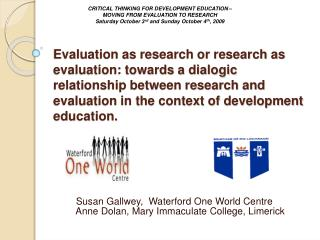 Evaluation as research or research as evaluation: towards a dialogic relationship between research and evaluation in the