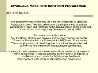 SIYADLALA MASS PARTICIPATION PROGRAMME  2005-2006 REPORT