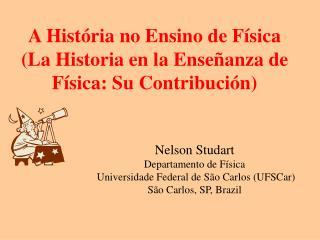A Hist ria no Ensino de F sica La Historia en la Ense anza de F sica: Su Contribuci n