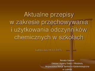 Aktualne przepisy  w zakresie przechowywania  i uzytkowania odczynnik w chemicznych w szkolach  Lublin, dnia 08.12.2007r