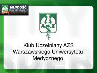 Klub Uczelniany AZS  Warszawskiego Uniwersytetu Medycznego