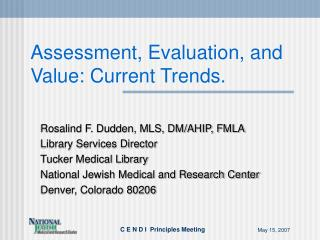 Assessment, Evaluation, and Value: Current Trends.