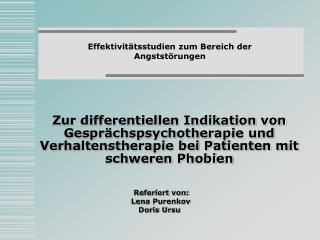 Zur differentiellen Indikation von Gespr chspsychotherapie und Verhaltenstherapie bei Patienten mit schweren Phobien