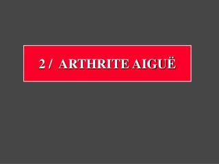 Arthrite aigu