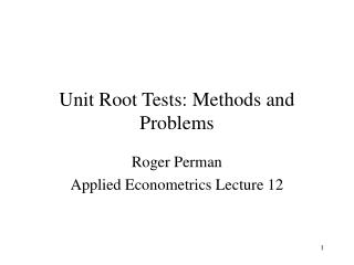 Unit Root Tests: Methods and Problems