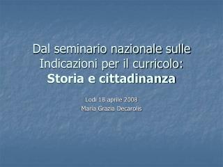 Dal seminario nazionale sulle Indicazioni per il curricolo: Storia e cittadinanza