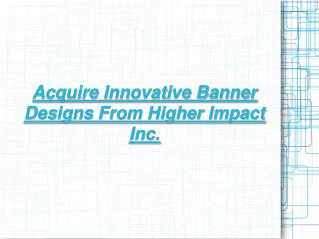 Higher Impact Inc. - Banner Designs