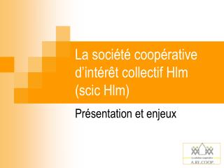 La soci t  coop rative d int r t collectif Hlm  scic Hlm