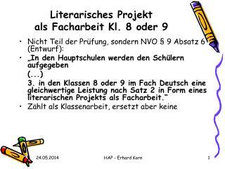 Literarisches Projekt als Facharbeit Kl. 8 oder 9