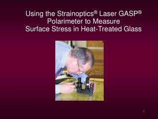 Using the Strainoptics  Laser GASP  Polarimeter to Measure  Surface Stress in Heat-Treated Glass