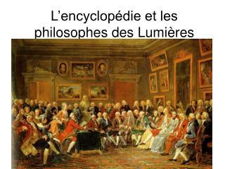 L encyclop die et les philosophes des Lumi res