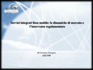 Servizi integrati fisso mobile: le dinamiche di mercato e  l intervento regolamentare