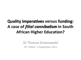 Quality imperatives versus funding: A case of filial cannibalism in South African Higher Education