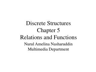 Discrete Structures Chapter 5 Relations and Functions
